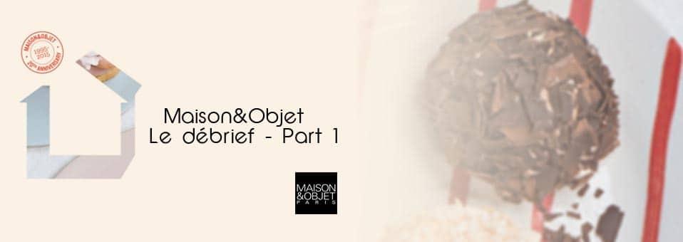 Maison&Objet Janvier #MO15 – Le débrief Part 1