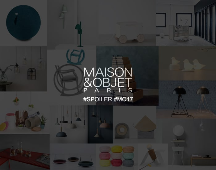 Maison et Objet Janvier 2017 – Le Before #MO17