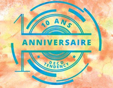 Le blog Deco Tendency a 10 ans et va vous gâter